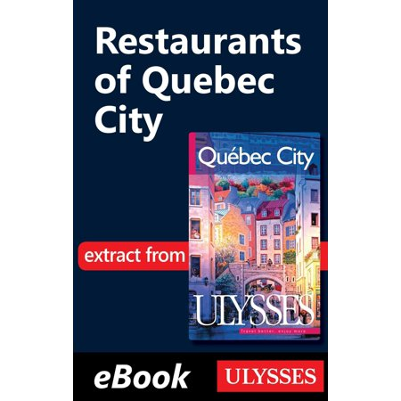 Restaurants of Quebec City - eBook