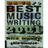 Da Capo Best Music Writing: The Years Finest Writing on Rock, Pop, Jazz, Country, and More