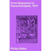 From Bapaume to Passchendaele, 1917 - eBook