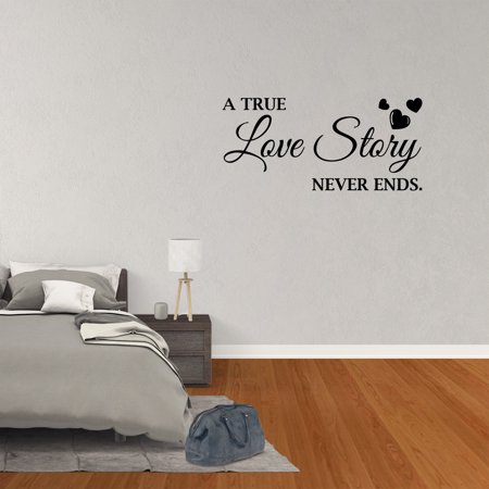 Wall Decal Quote A True Love Story Never Ends Decor Love Vinyl Sticker JP793 - A True Love Story Never Ends