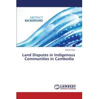 Land Disputes in Indigenous Communities in Cambodia