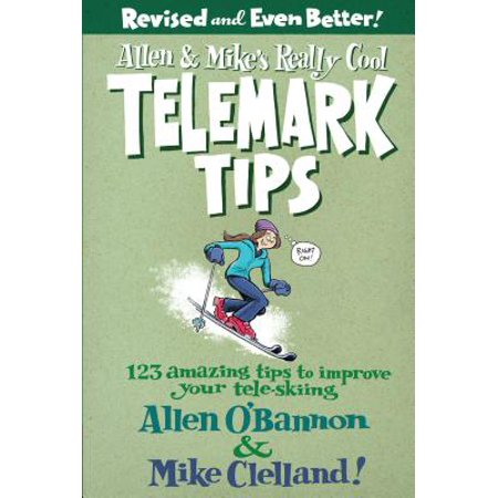 Telemark Powder Skis - Allen & Mike's Really Cool Telemark Tips : 123 Amazing Tips to Improve Your Tele-Skiing