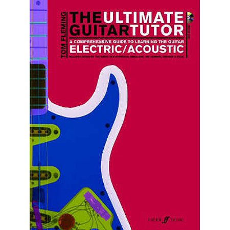 The Ultimate Guitar Tutor: A Comprehensive Guide to Learning the Acoustic or Electric Guitar (Book & CD) (Paperback)