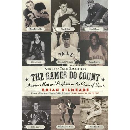 The Games Do Count : America's Best and Brightest on the Power of