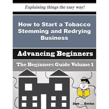 How to Start a Tobacco Stemming and Redrying Business (Beginners Guide) -