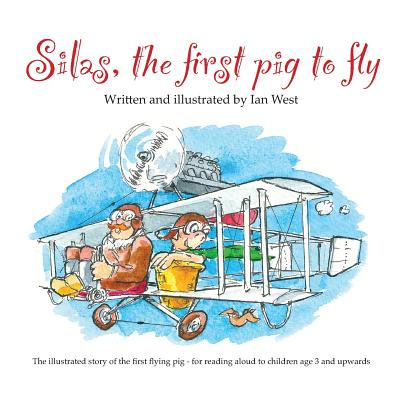 Silas, the First Pig to Fly : The Fully Illustrated Story of Silas, the First Pig to Fly, for Reading Aloud to Children from Age Three Upwards. - Halloween Read Aloud Stories For Children