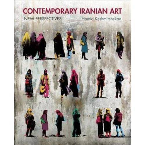 Contemporary Iranian Art: New Perspectives