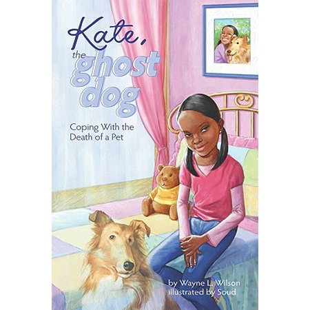 Kate, the Ghost Dog : Coping With the Death of a Pet (Ghost Death)