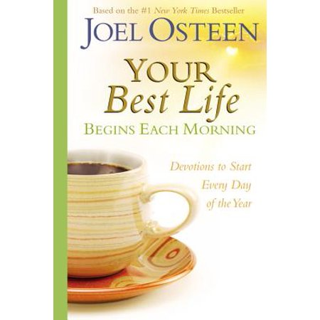 Your Best Life Begins Each Morning : Devotions to Start Every New Day of the (Best Time Of Day To Take Opk Test)