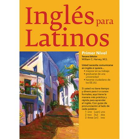 Ingles Para Latinos, Level 1 (Que Debo Aprender Primero Para Hablar Ingles)