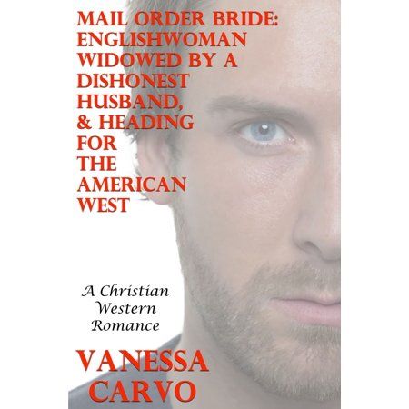 Mail Order Bride: Englishwoman Widowed By A Dishonest Husband, & Heading For The American West (A Christian Western Romance) - (American Mail Tracking)