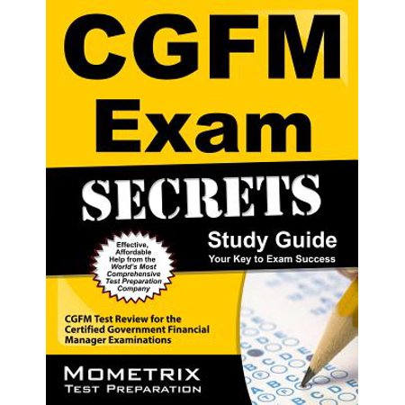CGFM Exam Secrets, Study Guide: CGFM Test Review for the Certified Government Financial Manager Examinations (Financial Accounting Study Guide)