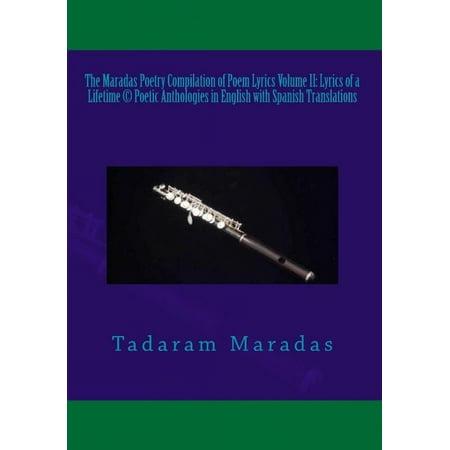 The Maradas Poetry Compilation Of Poem Lyrics Volume Ii  Lyrics Of A Lifetime  C  Poetic Anthologies In English With Spanish Translations