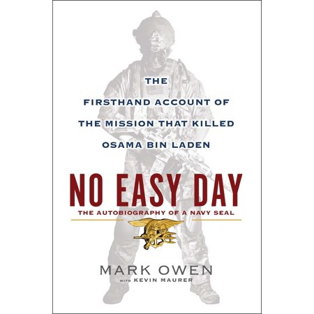 No Easy Day : The Firsthand Account of the Mission That Killed Osama Bin
