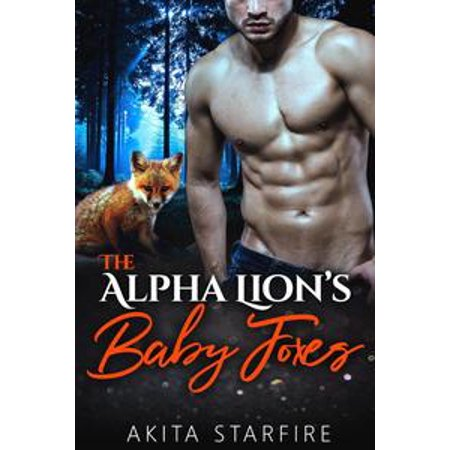The Alpha Lion's Baby Foxes: MM Alpha Omega Fated Mates Mpreg Shifter - eBook