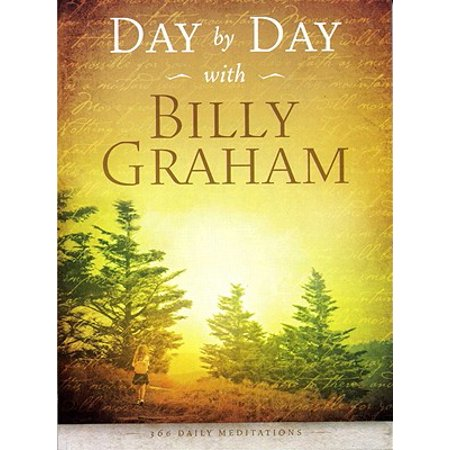 Day by Day with Billy Graham : 365 Daily Meditations