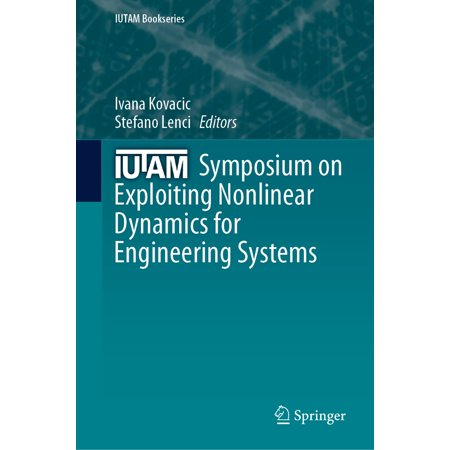 IUTAM Symposium on Exploiting Nonlinear Dynamics for Engineering Systems - eBook (Engineering System Dynamics)