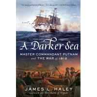 A Darker Sea : Master Commandant Putnam and the War of 1812