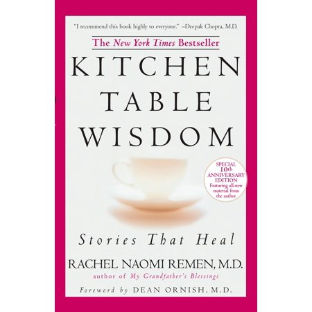 Kitchen Table Wisdom : Stories that Heal, 10th Anniversary (Larson Calculus 10th Edition Table Of Contents)