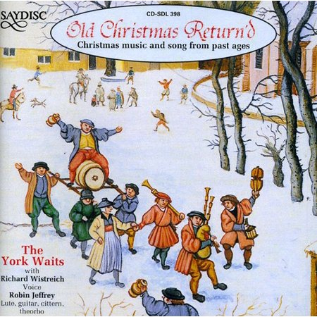 Old Christmas Return'd: Christmas Music Past Ages ()