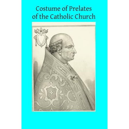 Costume of Prelates of the Catholic Church - Costume Bible