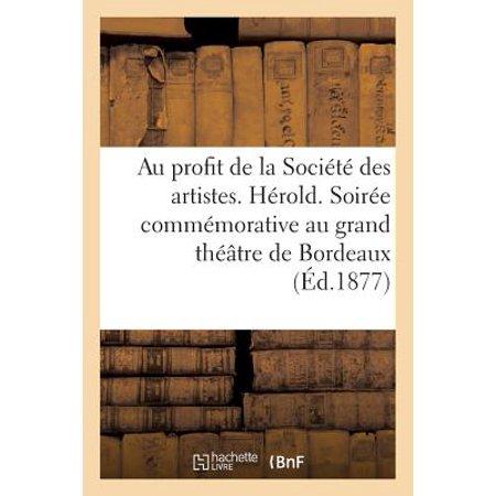 Au Profit de la Soci�t� Des Artistes. H�rold. Soir�e Comm�morative Au Grand Th��tre de Bordeaux