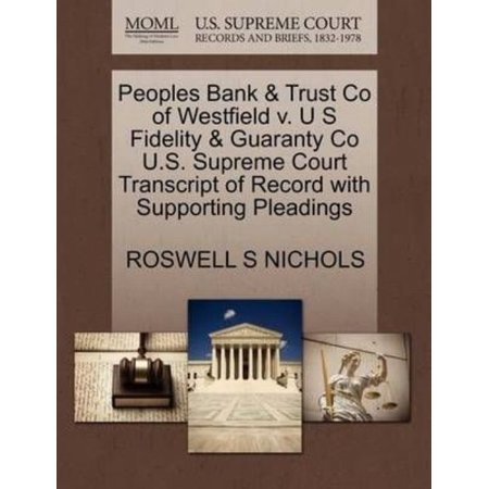 Peoples Bank   Trust Co Of Westfield V  U S Fidelity   Guaranty Co U S  Supreme Court Transcript Of Record With Supporting Pleadings