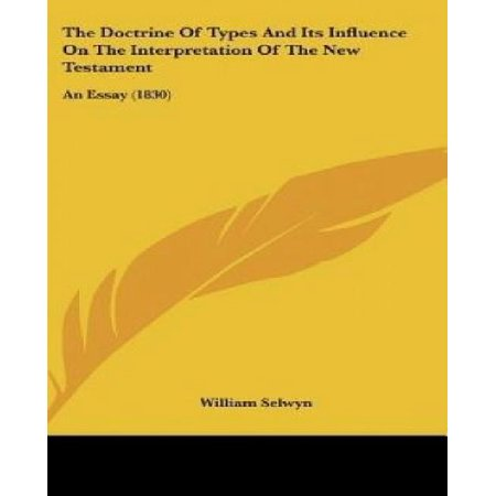 The Doctrine of Types and Its Influence on the Interpretation of the New Testament: An Essay (1830) - image 1 of 1