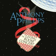 Anthony Phillips - Living Room Concert: Expanded & Remastered Edition - CD