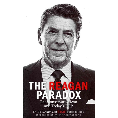 The Reagan Paradox: The Conservative Icon and Today's Gop