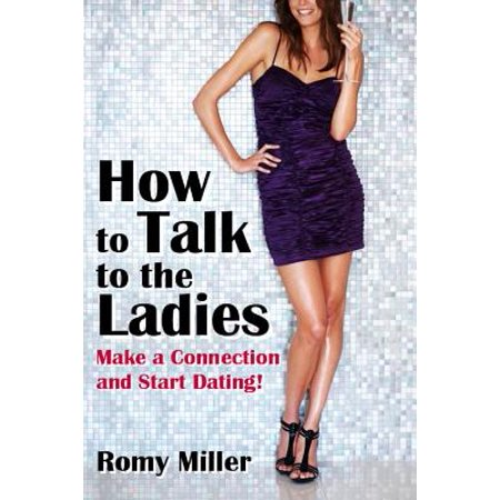 How to Talk to the Ladies: Make a Connection and Start Dating! - eBook](Date Halloween Started)