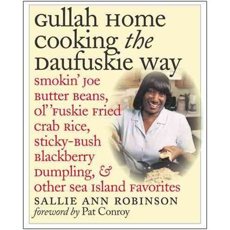 Gullah Home Cooking the Daufuskie Way: Smokin' Joe Butter Beans, Ol' 'Fuskie Fried Crab Rice,... by
