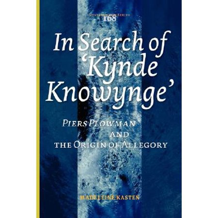 In Search Of Kynde Knowynge Piers Plowman And The Origin
