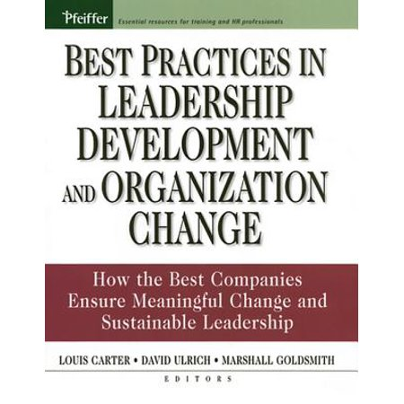 Best Practices in Leadership Development and Organization Change -