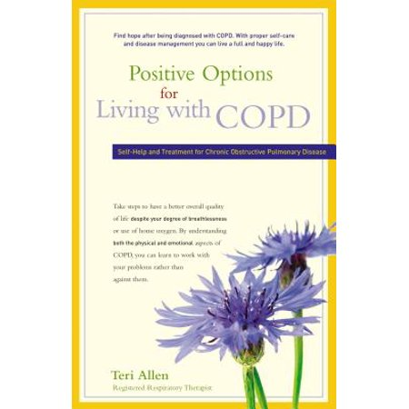Positive Options for Living with COPD : Self-Help and Treatment for Chronic Obstructive Pulmonary