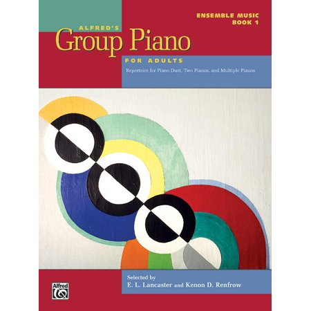 Alfred's Group Piano for Adults: Alfred's Group Piano for Adults -- Ensemble Music, Bk 1: Repertoire for Piano Duet, Two Pianos, and Multiple Pianos (Paperback) ()