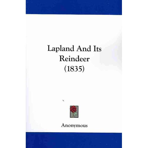 Lapland and Its Reindeer (1835)