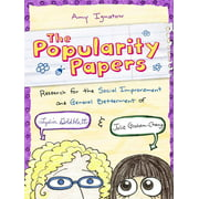 The Popularity Papers : Research for the Social Improvement and General Betterment of Lydia Goldblatt and Julie Graham-Chang