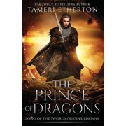 The Prince of Dragons : Song of the Swords Origins: Rhoane
