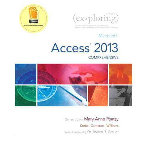 Microsoft Access 2013 + File Explorer + Access Pass Code: Comprehensive