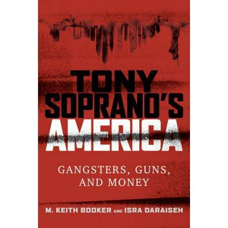 (Tony Soprano's America : Gangsters, Guns, and Money)