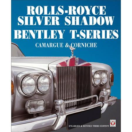Rolls Royce Silver Shadow/Bentley T-Series, Camargue & Corniche - eBook Bentley Rolls Royce