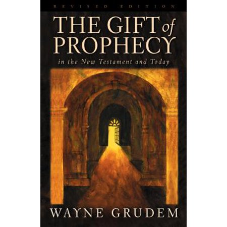 The Gift of Prophecy : In the New Testament and (Bible Verses On The Gift Of Prophecy)
