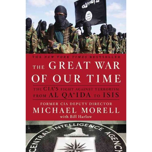 The Great War of Our Time: The CIA's Fight Against Terrorism - From al Qa'ida to ISIS