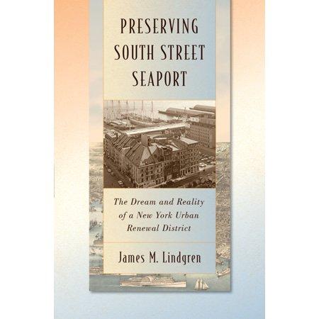 Preserving South Street Seaport - eBook (Half Price Broadway Tickets South Street Seaport)