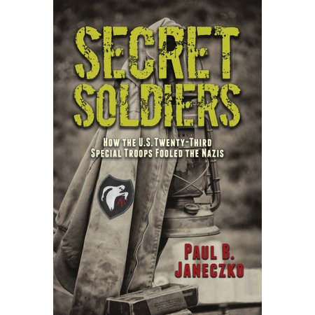 Secret Soldiers: How the U.S. Twenty-Third Special Troops Fooled the Nazis (Nazi Soldier Uniform)