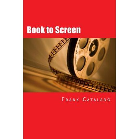 Book to Screen : How to Adapt Your Novel Into a