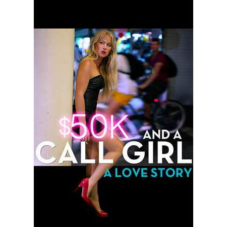 $50K and a Call Girl: A Love Story (Vudu Digital Video on (50k And A Call Girl True Story)