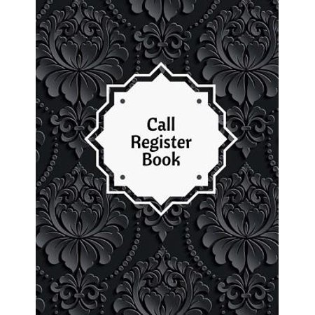 Call Register Book : Black Cover, Office Hotel Supplies Call Log Book, Record Messages, Telephone Memo Notebook; 6x9 Inches 20 Messages Per Page Total of 2400 Messages (Call Log)