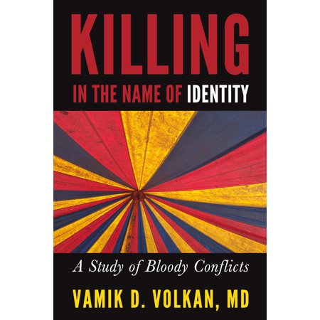 Killing in the Name of Identity : A Study of Bloody